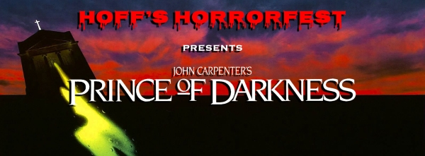 Hoff's Horrorfest Presents: PRINCE OF DARKNESS!